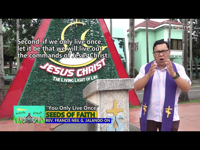SEEDS OF FAITH EPI 134 You Only Live Once