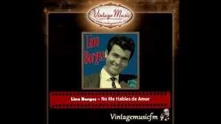 Lino Borges – No Me Hables de Amor (Perlas Cubanas)