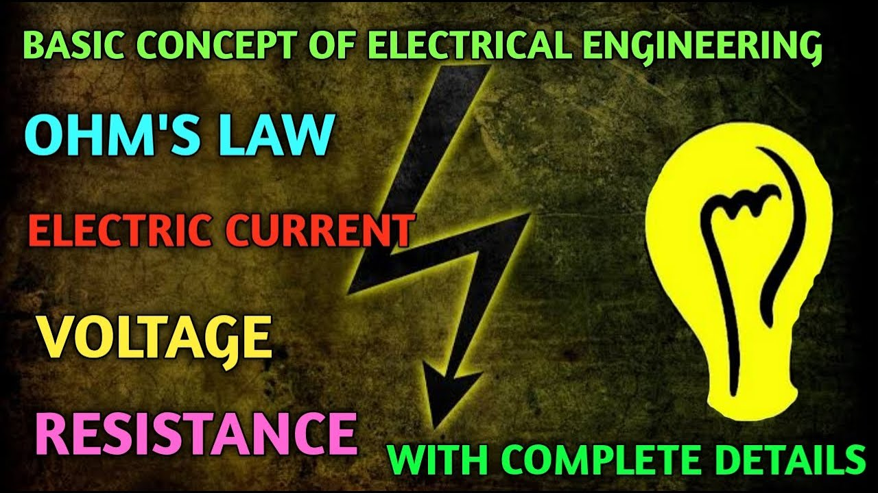 Basic Concepts Of Electrical Engineering  Ohms Law