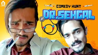 Comedy Hunt- Doctor Sehgal