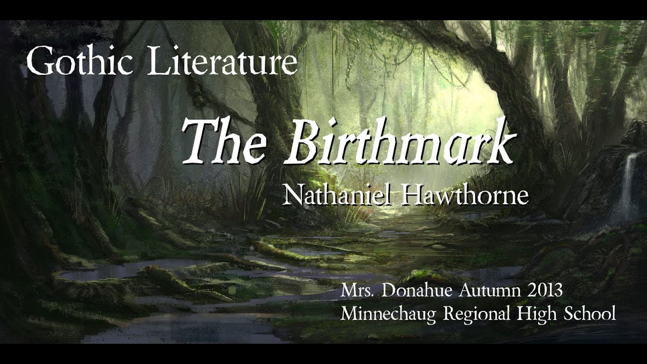 "the symbolism of the birthmark in nathaniel hawthornes the birthmark Discussion questions for ""the birthmark  the symbolism of each of these philosophers  the moral of the birthmark by nathaniel hawthorne give."