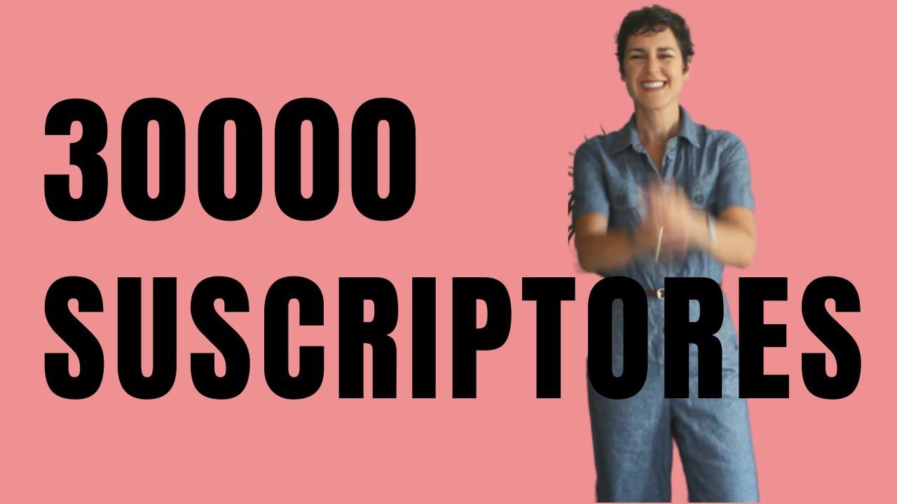 30000 suscriptores!!!