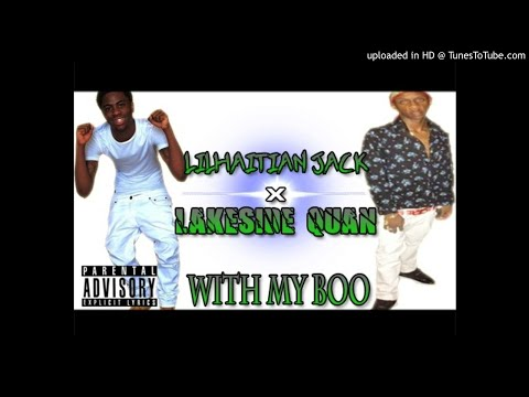 LilHaitian Jack Ft.LakeSideQuan x With My Boo Mp3
