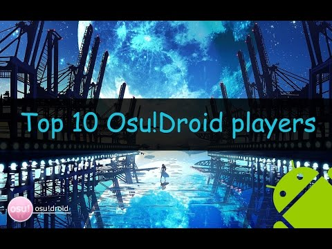 Top 10 Osu!Droid players.