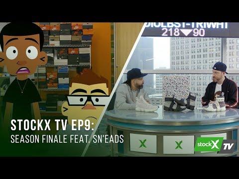 StockX TV Ep. 9 - Season Finale Featuring Sn'eads