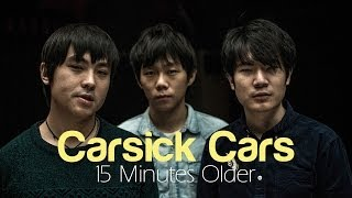 "Carsick Cars ""15 Minutes Older"" / Out Of Town Films"