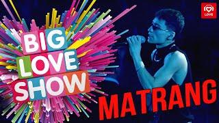 MATRANG - Камень [Big Love Show 2019]