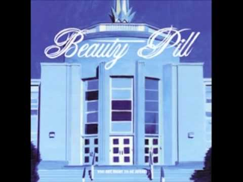 Beauty Pill - You, Yes You