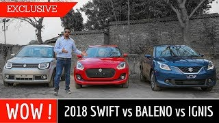 2018 New Swift vs Baleno vs Ignis : Exclusive Comparison