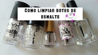 Como limpiar botes de esmalte de uñas/ How to clean nailpolish bottles