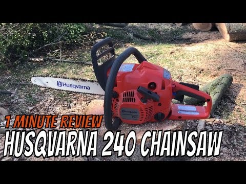 Husqvarna 240 chainsaw 1 minute review - YouTube