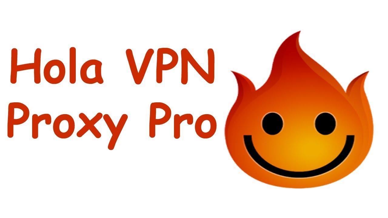 Hola Vpn Proxy Pro Plus Free Download Youtube