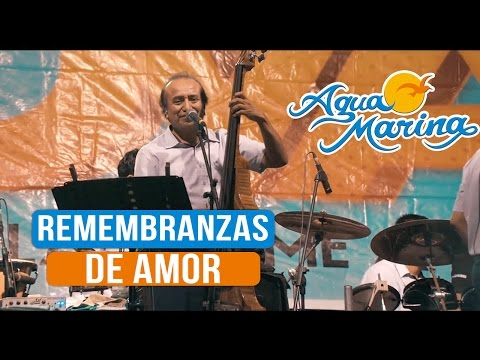 Agua Marina - Remembranzas (En Vivo)