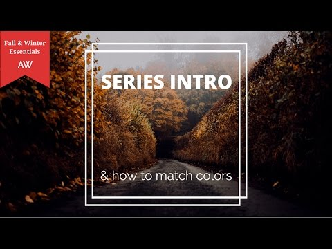 How To Match Clothing Colors To Your Skin Tone & Men's Fall & Winter Essentials Series Intro