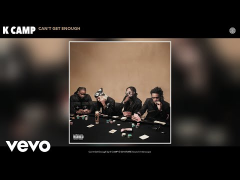 K CAMP - Can't Get Enough (Audio) Mp3