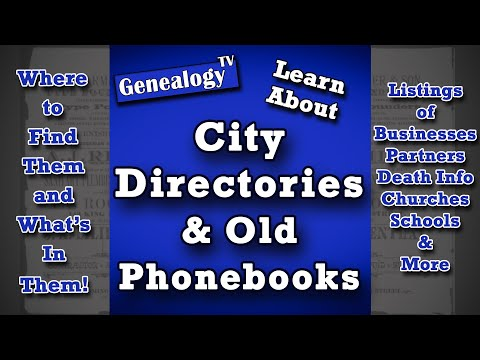 City Directories & Old Telephone Books: What's In Them & Where To Find Them