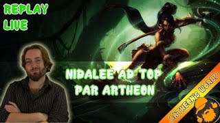 Replay Live Artheon - Nidalee Ad Top, Je Kiff Les Cougars ! [league Of Legends]