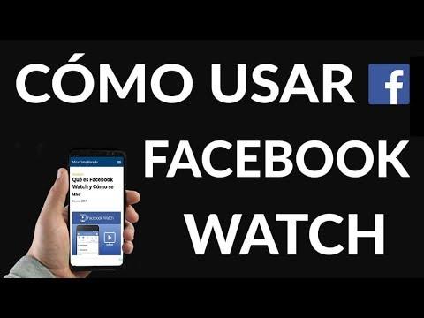 Qué es Facebook Watch y Cómo se usa