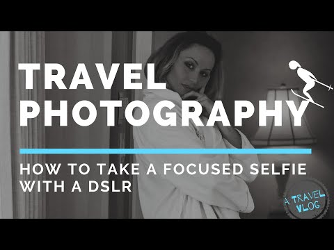 TRAVEL PHOTOGRAPHY: How to Take a Focused Selfie with a DSLR | VLOG
