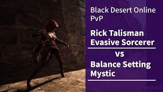 Zabeau's Black Desert Online Rick Talisman Evasive Sorcerer vs Mystic PvP 검은사막 회피 소서러 vs 벨셋 미스틱