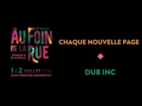 Dub Inc  • Chaque nouvelle page • Chansigne Au Foin De La Rue 2016