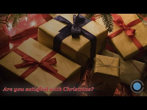 Are You Satisfied with Christmas?
