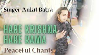 Hare Krishna Hare Rama | Peaceful Chants | Singer Ankit Batra | 2020 | Latest Bhajan | Meditative