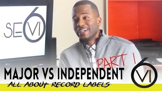 Whats the difference between: Major Vs Independent Record Labels Part 1