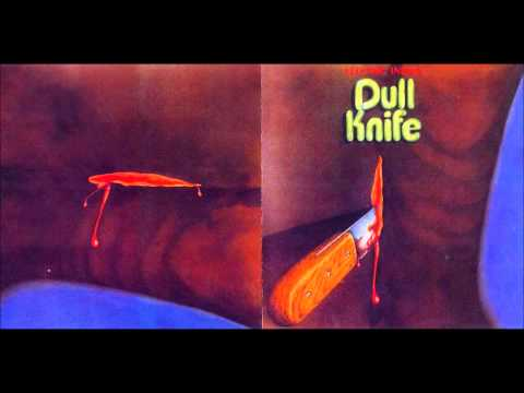 Dull Knife ~ Lonely Is The Man Kind