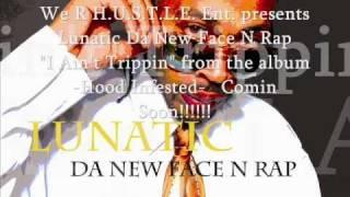 "Lunatic ""I Ain't Trippin"" (snippet) Thumbnail"