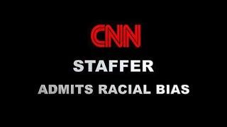 Project Veritas CNN Staffer Admits Racial Bias - Part 2