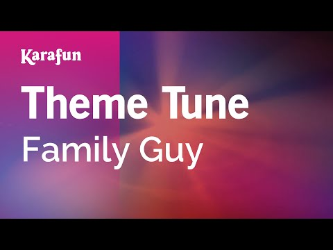 Karaoke Theme Tune - Family Guy *