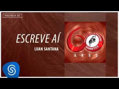 Luan Santana - Escreve Aí (Barretos 60 Anos) [Áudio Oficial]