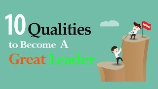 10 qualities to become a great leader- Youth Guide