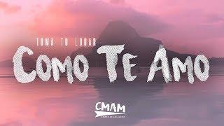 Como Te Amo - TOMA TU LUGAR | LETRA