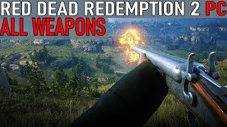 Red Dead Redemption 2 - All Weapons [PC 2019]
