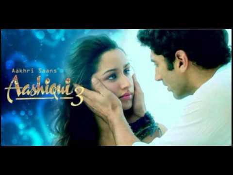 Aakhri Saans (Aashqui 3 Leaked Song) | Movie : Aashqui 3