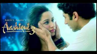 Download Aakhri Saans (Aashqui 3 Leaked Song) | Movie : Aashqui 3 MP3 song and Music Video