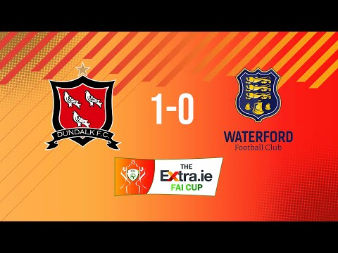 Dundalk FC Waterford Goals And Highlights