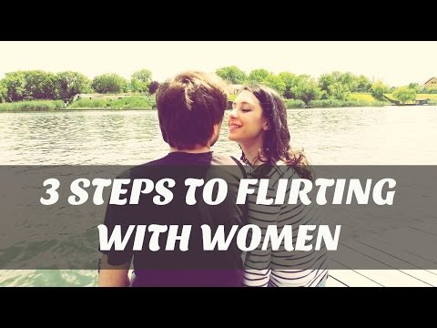 How To Flirt With A Girl - 3 Steps To Flirting With Women!