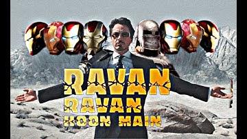 Iron man | ravan ravan hoon main song | status king