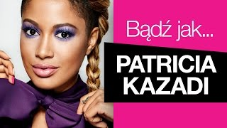 Odcinek specjalny Bądź jak... Patrycia Kazadi z Patrycią Kazadi i 4FUN TV   ❤️ MARK ❤️
