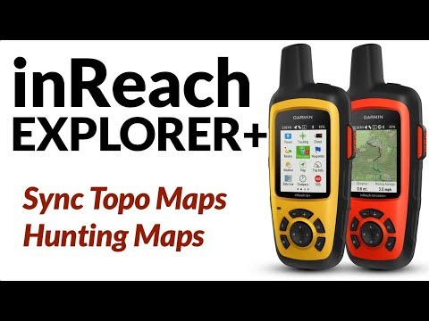 How To Sync Topo And Hunting Maps On Garmin InReach Explorer+
