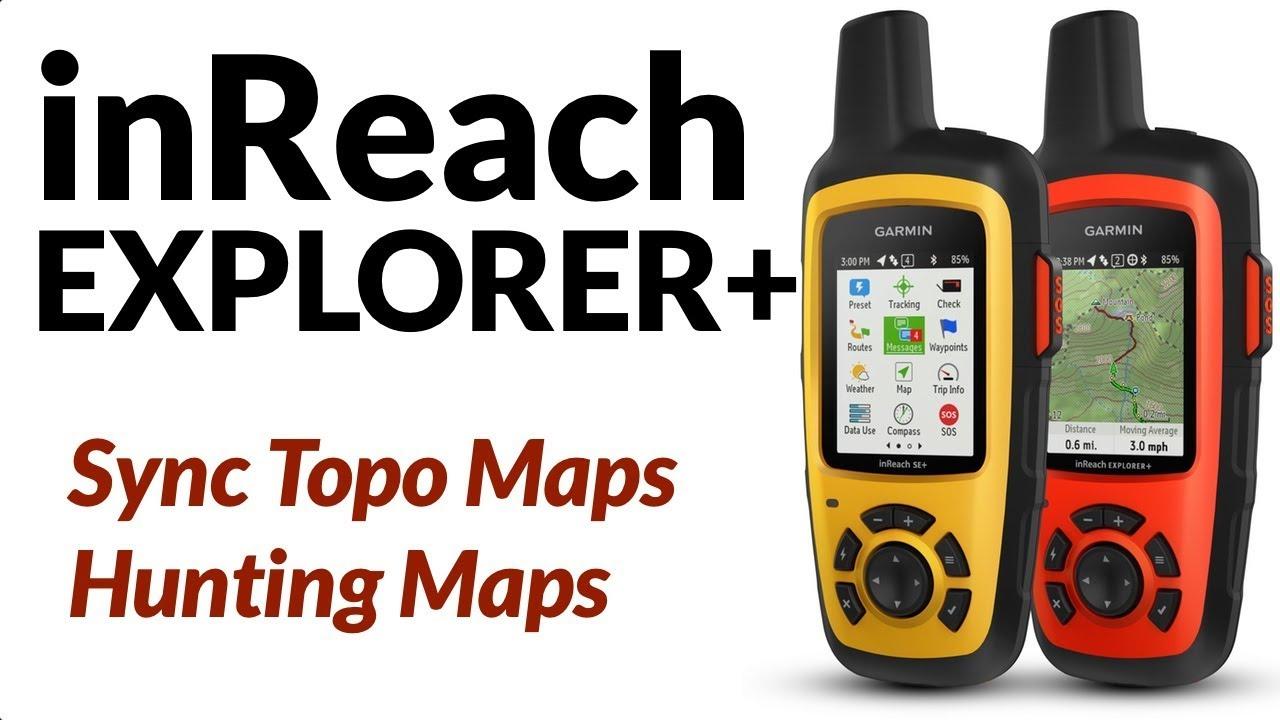 topo8 gps kart How To Sync Topo and Hunting Maps on Garmin inReach Explorer+  topo8 gps kart