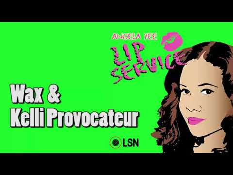 Download Youtube: Angela Yee's Lip Service: Wax & Kelli Provocateur
