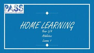PASS HOME LEARNING PE LESSON YEAR 3 - 4 ATHLETICS LESSON 1