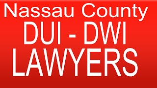 Nassau County DUI Lawyer - DUI Lawyers Nassau County Thumbnail