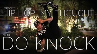 HIP HOP: MY THOUGHT // EP.2 // BBOY DO KNOCK