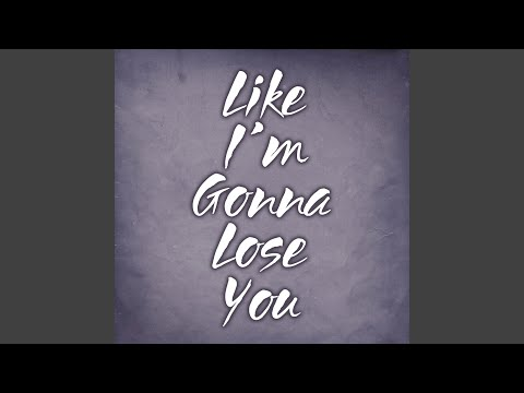 Like I'm Gonna Lose You - Extended Remix