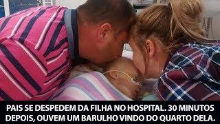 Pais se despedem da filha no hospital. 30 minutos depois, ouvem um barulho vindo do quarto dela